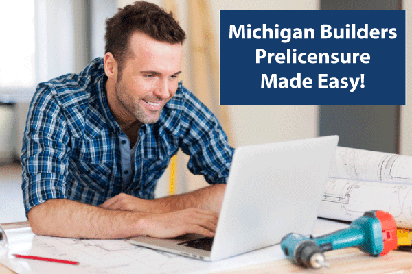 Michigan Builders Prelicense Courses