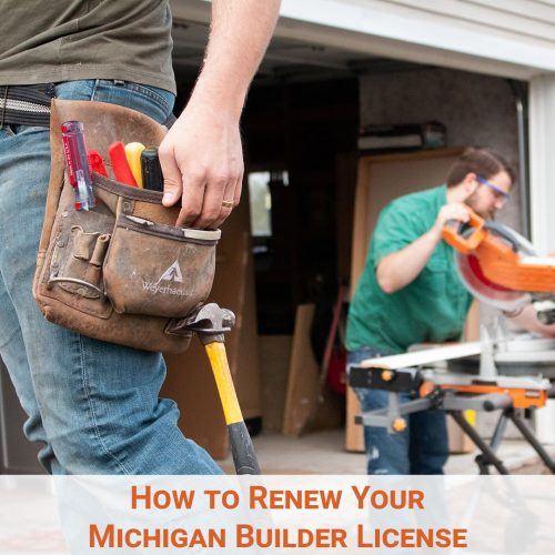 How to Renew Your Michigan Builders License
